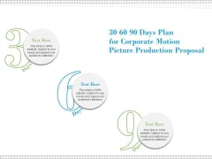 30 60 90 Days Plan For Corporate Motion Picture Production Proposal Ppt PowerPoint Presentation Summary Information