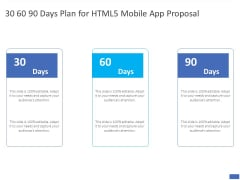 30 60 90 Days Plan For HTML5 Mobile App Proposal Ppt PowerPoint Presentation Outline Show PDF