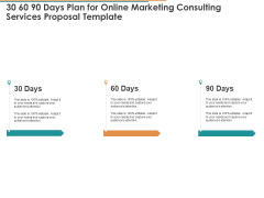 30 60 90 Days Plan For Online Marketing Consulting Services Proposal Template Ppt Summary Icons PDF