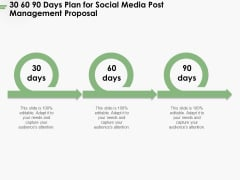 30 60 90 Days Plan For Social Media Post Management Proposal Ppt PowerPoint Presentation Summary Guide PDF