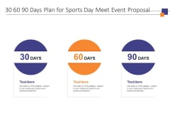 30 60 90 Days Plan For Sports Day Meet Event Proposal Ppt PowerPoint Presentation Diagram Lists
