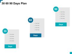30 60 90 Days Plan Ppt PowerPoint Presentation Infographic Template Slides