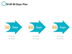 30 60 90 Days Plan Ppt PowerPoint Presentation Professional Layouts