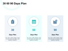 30 60 90 Days Plan Process Ppt PowerPoint Presentation Gallery Design Templates