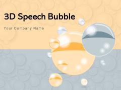 3D Speech Bubble Customer Experience Ppt PowerPoint Presentation Complete Deck
