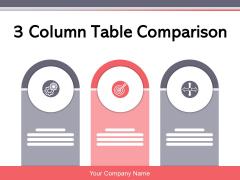 3 Column Table Comparison Comparison Product Ppt PowerPoint Presentation Complete Deck