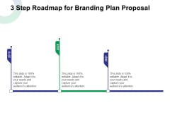 3 Step Roadmap For Branding Plan Proposal Ppt Gallery Infographics PDF