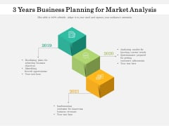 3 Years Business Planning For Market Analysis Ppt PowerPoint Presentation Outline Icons PDF