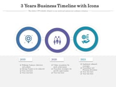 3 Years Business Timeline With Icons Ppt PowerPoint Presentation Infographics Microsoft PDF