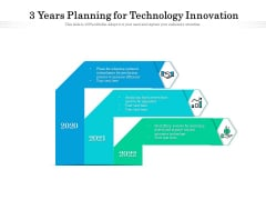 3 Years Planning For Technology Innovation Ppt PowerPoint Presentation Ideas Infographic Template PDF