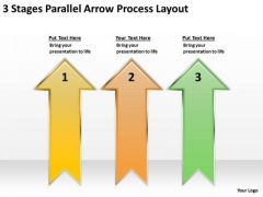 3 Stages Parallel Arrow Process Layout Examples Of Business Plans PowerPoint Slides