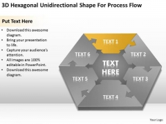 3d Hexagonal Unidirectional Shape For Process Flow Ppt Sample Business Plan PowerPoint Slides