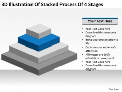 3d Illustration Of Stacked Process 4 Stages Ppt Business Plans Made Easy PowerPoint Templates