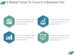 4 Market Trends To Focus In A Business Plan Ppt PowerPoint Presentation Show