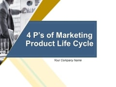 4 Ps Of Marketing Product Life Cycle Ppt PowerPoint Presentation Complete Deck With Slides