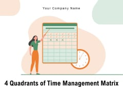 4 Quadrants Of Time Management Matrix Process Improvement Ppt PowerPoint Presentation Complete Deck