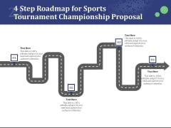 4 Step Roadmap For Sports Tournament Championship Proposal Ppt Pictures Designs Download PDF