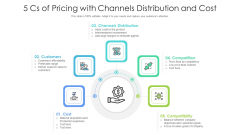 5 Cs Of Pricing With Channels Distribution And Cost Ppt PowerPoint Presentation Gallery Design Ideas PDF