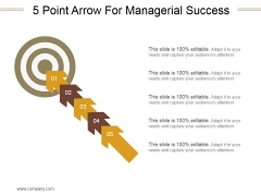 5 Point Arrow For Managerial Success Ppt PowerPoint Presentation Slides