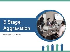 5 Stage Aggravation Team Management Ppt PowerPoint Presentation Complete Deck