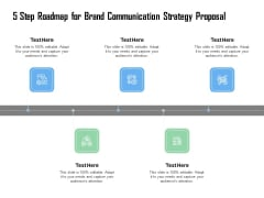 5 Step Roadmap For Brand Communication Strategy Proposal Ppt Ideas Deck PDF