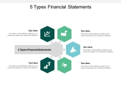 5 Types Financial Statements Ppt PowerPoint Presentation Pictures Mockup Cpb