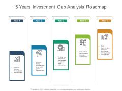 5 Years Investment Gap Analysis Roadmap Formats