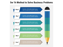 5w 1h Method To Solve Business Problems Ppt PowerPoint Presentation Icon Microsoft PDF