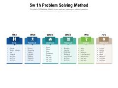 5w 1h Problem Solving Method Ppt PowerPoint Presentation Layouts Samples PDF