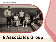 6 Associates Group Target Achievement Team Analytics Ppt PowerPoint Presentation Complete Deck