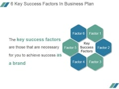 6 Key Success Factors In Business Plan Ppt PowerPoint Presentation Microsoft