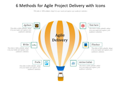 6 Methods For Agile Project Delivery With Icons Ppt PowerPoint Presentation Styles Backgrounds PDF