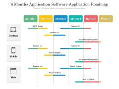 6 Months Application Software Application Roadmap Mockup