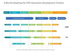 6 Months Roadmap For Fifth Generation Development Timeline Themes