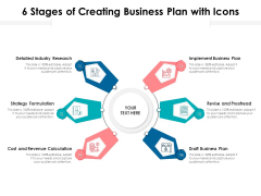 6 Stages Of Creating Business Plan With Icons Ppt PowerPoint Presentation Gallery Portrait PDF