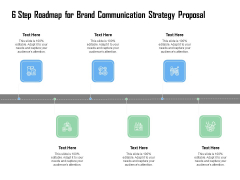 6 Step Roadmap For Brand Communication Strategy Proposal Ppt Shapes PDF