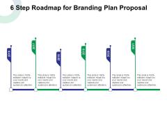 6 Step Roadmap For Branding Plan Proposal Ppt Styles Sample PDF