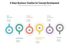 6 Steps Business Timeline For Concept Development Ppt PowerPoint Presentation File Format Ideas PDF