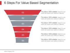 6 Steps For Value Based Segmentation Ppt PowerPoint Presentation Model