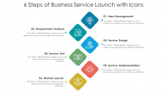 6 Steps Of Business Service Launch With Icons Ppt PowerPoint Presentation File Slide Download PDF