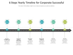 6 Steps Yearly Timeline For Corporate Successful Ppt PowerPoint Presentation File Outline PDF