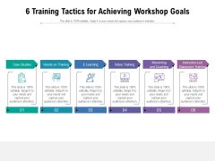 6 Training Tactics For Achieving Workshop Goals Ppt PowerPoint Presentation Example 2015 PDF