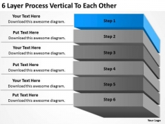 6 Layer Process Vertical To Each Other Business Plan Forms PowerPoint Slides