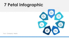 7 Petal Infographic Business Employee Ppt PowerPoint Presentation Complete Deck