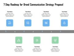 7 Step Roadmap For Brand Communication Strategy Proposal Ppt Show Example Topics PDF