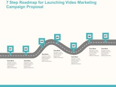 7 Step Roadmap For Launching Video Marketing Campaign Proposal Ppt Portfolio Vector PDF