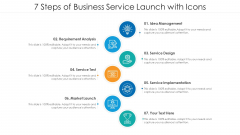 7 Steps Of Business Service Launch With Icons Ppt PowerPoint Presentation Icon Portfolio PDF
