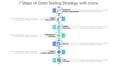 7 Steps Of Data Testing Strategy With Icons Ppt PowerPoint Presentation Gallery Styles PDF
