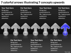 7 Colorful Arrows Illustrating Concepts Upwards Ppt Business Plan Tools PowerPoint Templates