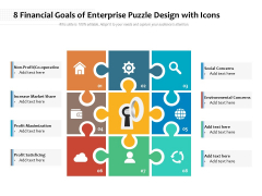 8 Financial Goals Of Enterprise Puzzle Design With Icons Ppt PowerPoint Presentation Gallery Graphics Pictures PDF